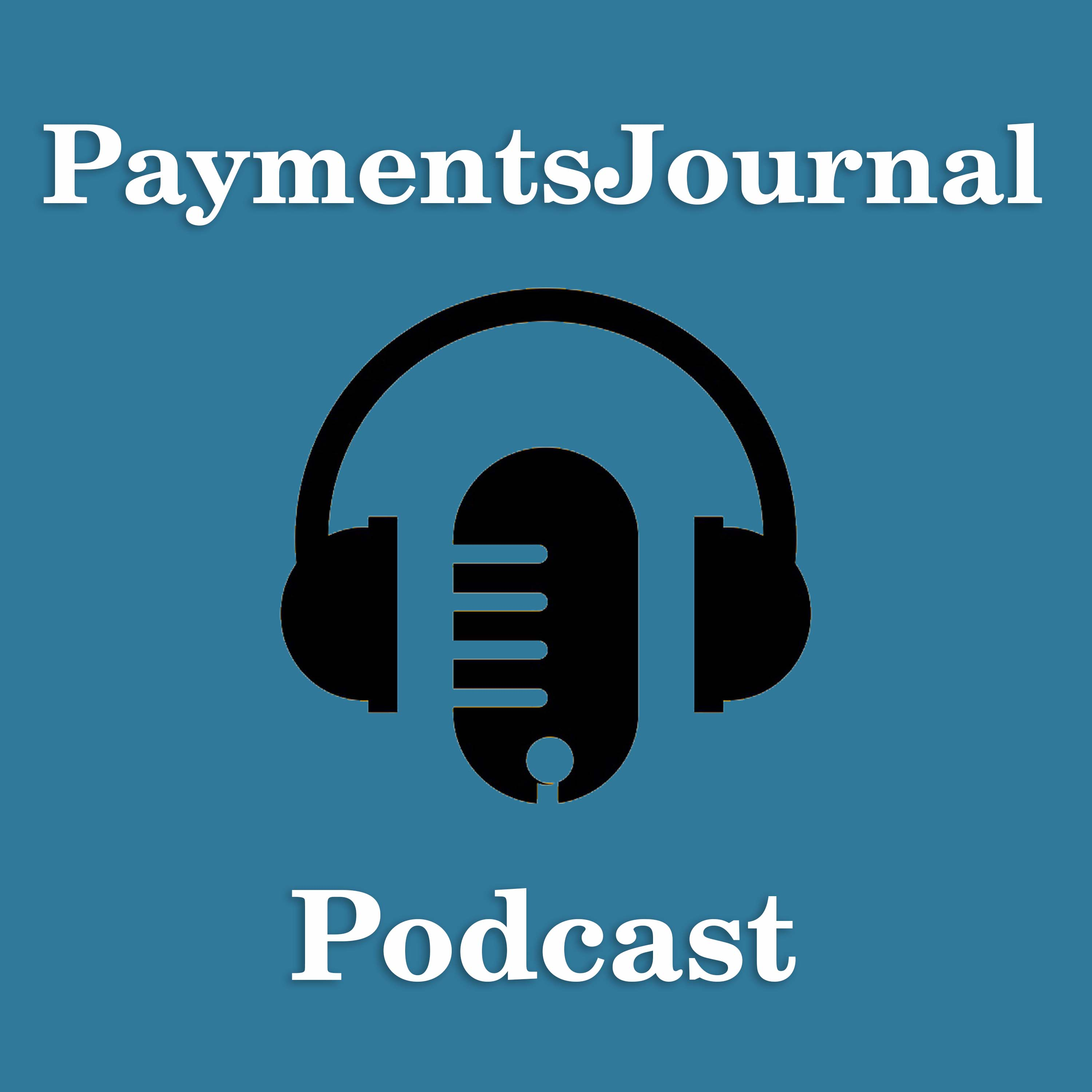 The PaymentsJournal Podcast – PaymentsJournal